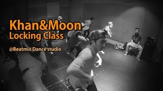 [칸앤문 KHAN&MOON] Khan&Moon Locking Class @Beatmix Dancestudio