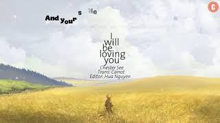 Download Lagu [Lyrics + Vietsub] I Will Be Loving You (Original) - Chester See Gratis STAFABAND