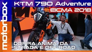 KTM 790 Adventure a Eicma 2018 | Doppia anima, da strada e off-road
