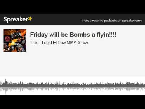 Friday will be Bombs a flyin part 1 of 2 made with Spreaker