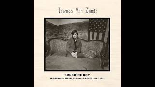Watch Townes Van Zandt To Live Is To Fly video