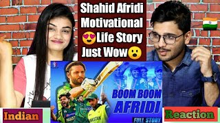 Indian Reaction On Boom Boom Shahid Afridi Motivational Life Story.