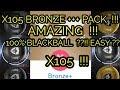 X105 BRONZE +++ PACK !! WOW AMAZING !! Yeah BLACKBALL !! 100% SUPER MANTAP DJIWA !!