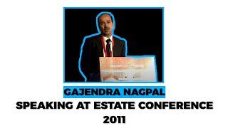 Gajendra Nagpal speaking at Estate