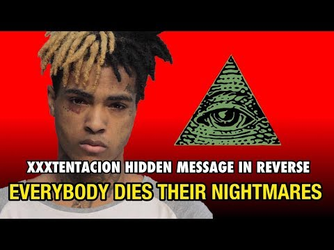 XXXTENTACION- Everybody Dies In Their Nightmares (Backwards) W/Lyrics Hidden Messages?