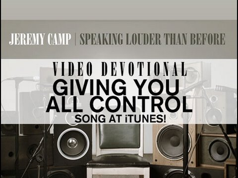 Jeremy Camp - Giving You All Control