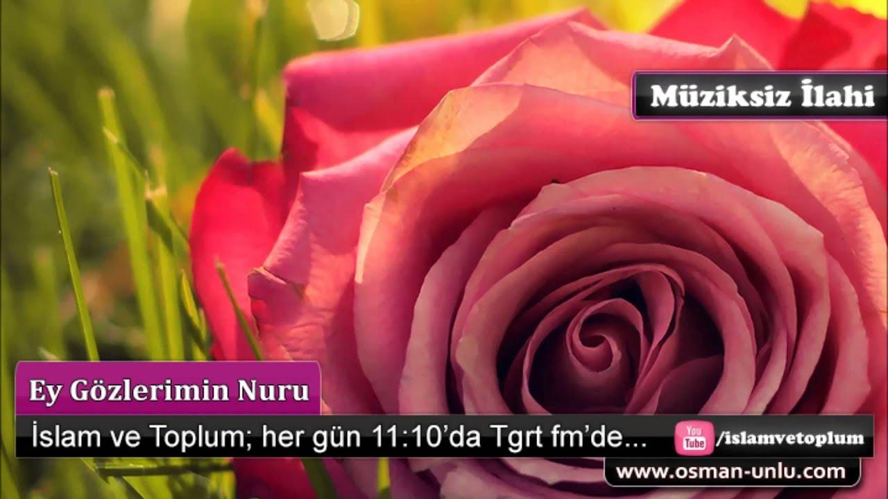 Ey Gözlerimin Nuru - Müziksiz İlahi
