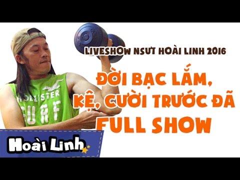Liveshow NSƯT Hoài Linh 2016 - Fullshow - Đời Bạc Lắm, Kệ, Cười Trước Đã [Official] | hoai linh