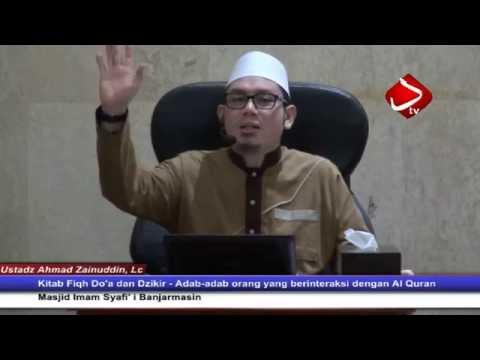 Adab-adab Orang Yang Berinteraksi Dengan Al Quran - Ustadz Ahmad Zainuddin, Lc