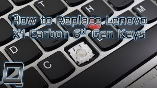 How to Replace Lenovo ThinkPad X1 Carbon 6th Gen Keys