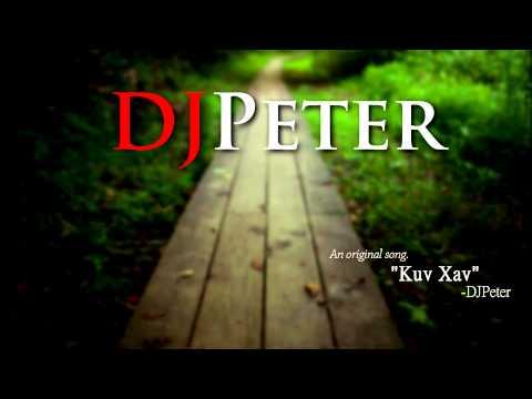 DJPeter Original - Kuv Xav (Tig Lub Sib Hawm)