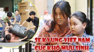 Gia đình là số 1 phần 2 EP CUT 8: Se Kyung Việt Nam xấc bấc xang bang vì tìm việc mưu sinh nơi xứ lạ