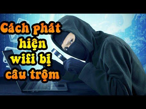Cách kiểm tra mạng Wi-Fi có đang bị câu trộm hay không