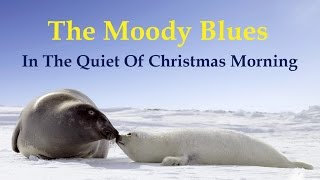 Watch Moody Blues The Quiet Of Christmas Morning Bach 147 video
