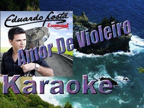 Eduardo Costa - Amor De Violeiro (karaoke) video