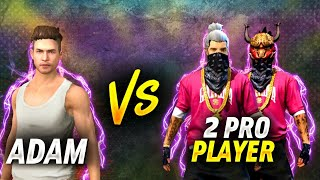Adam VS 2 Pro Players 🔥 OP Match