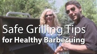 Safe Grilling Tips for Healthy Barbecuing