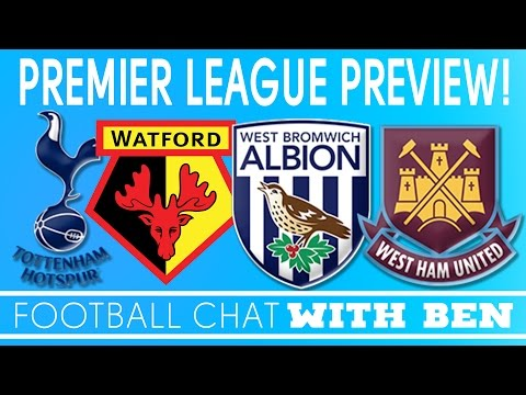 Premier League Preview | #THFC, #WFC, #WBAFC, #WHUFC | Football Chat with Ben | DoctorBenjyFM