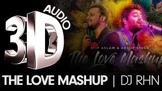3d Audio The Love Mashup By Dj Rhn Best Of Atif Aslam Arjit Singh