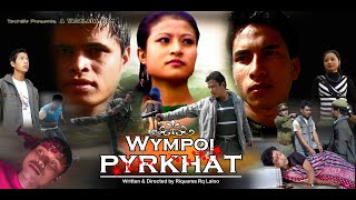 Wympoi Pyrkhat - Part 2 (Pnar feature film) - 2007