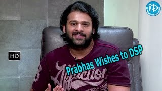 Rebel Star Prabhas Best Wishes To DSP