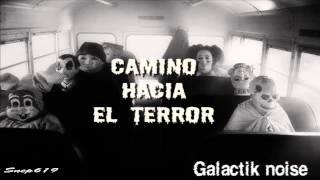 CAMINO HACIA EL TERROR//GALACTIK NOISE//DJ SET MINIMAL TECHNO