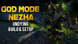 Warframe: GOD MODE NEZHA l THE UNDYING BUILD & SETUP