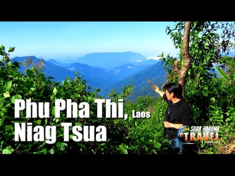 SUAB HMONG TRAVEL SPECIAL EDITION:  My trip to Phu Pha Thi, Laos, the memory of my family