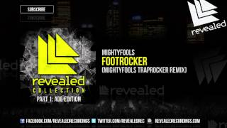 Mightyfools - Footrocker (Mightyfools Traprocker Remix) [OUT NOW!]