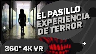 El Pasillo / Experiencia 360 º de Horror VR 4K Ultra HD