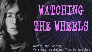Watching the wheels. John Lennon. Adaptación al castellano. Versión española. Spanish cover. Karaoke