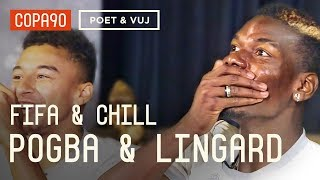 FIFA and Chill With Pogba amp Lingard | Poet and Vuj Present!
