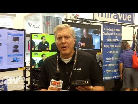 CEDIA 2016: Miravue Demos its IP Video Distribution and Control Technology