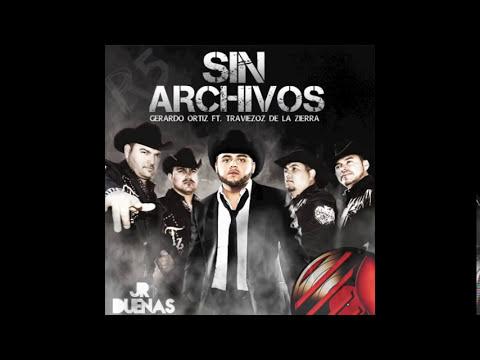 Sin Archivos - Traviezos Dela Sierra FT. Gerardo Ortiz (LINK DE DESCARGA)