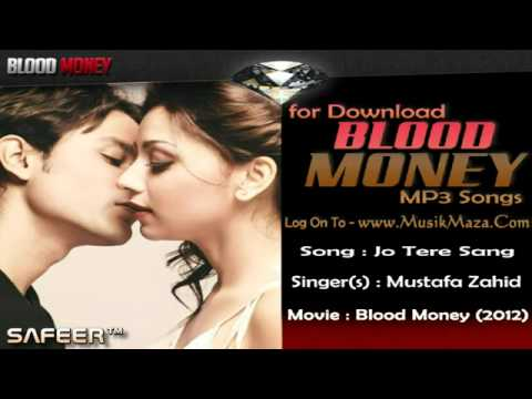 Jo Tere Sang - blood Money (2012) *hd* [full Song] - Mustafa Zahid video