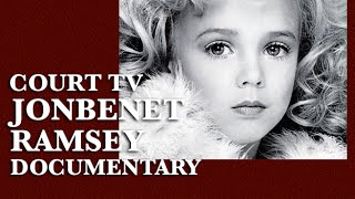 Court TV JonBenet Ramsey Documentary