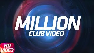 Million Club Videos | Diljit Dosanjh | Deep Jandu | Amrit Maan | Mankirt Aulakh | Punjabi Songs 2018