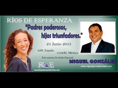 Padres Poderosos, Hijos Triunfadores con Miguel González y Esperanza Sánchez