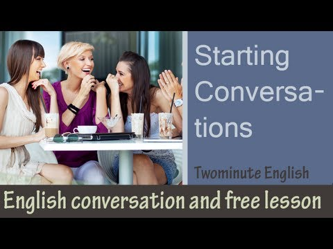 Starting Conversations - English Conversation Lesson