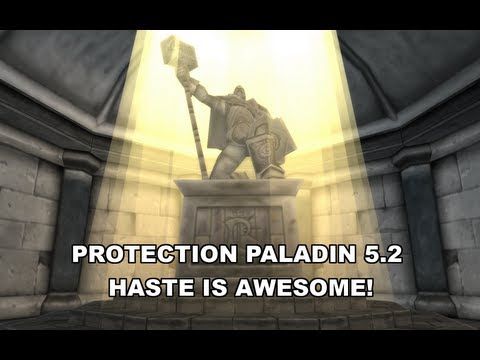 Protection Paladin 5.2 - Haste is awesome!