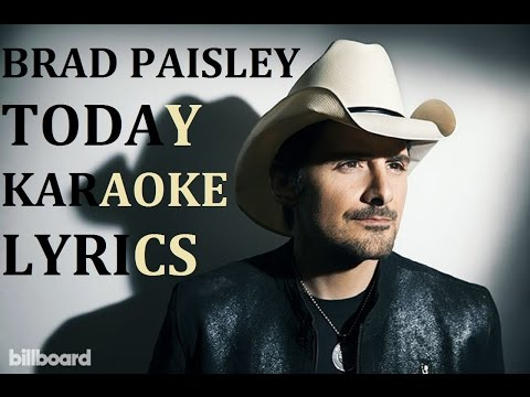 BRAD PAISLEY - TODAY KARAOKE COVER LYRICS