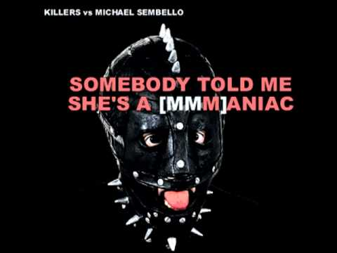 Somebody Told Me She's A Maniac [Killers vs Michael Sembello]