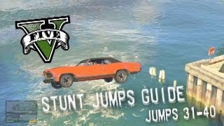 Grand Theft Auto V - Stunt Jumps Guide, Part #4 - Jumps 31-40