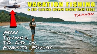 Fishing and Zip Lining in Puerto Rico! Family Adventure Fun!!!