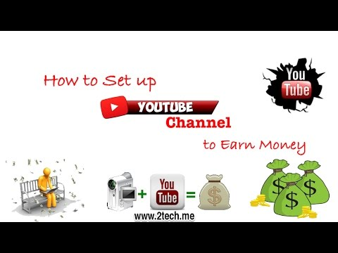 How to Set up Youtube Channel to Earn Money