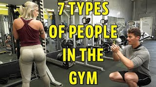 7 TYPES OF PEOPLE IN THE GYM!!