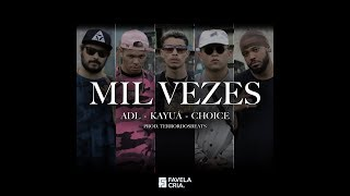 Mil Vezes - ADL | Kayuá | Choice (Prod. Terrordosbeats)