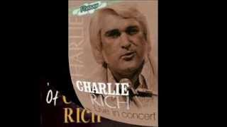 Charlie Rich ~  Life has It's Little Ups and Downs ~