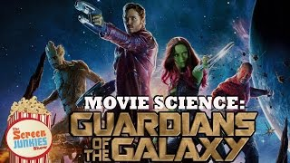 Movie Science: Guardians of the Galaxy