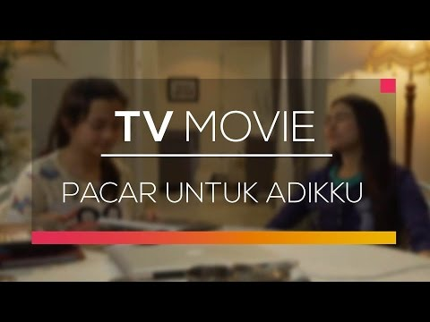 download lagu TV Movie - Pacar Untuk Adikku gratis